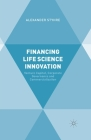 Financing Life Science Innovation: Venture Capital, Corporate Governance and Commercialization Cover Image