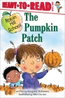 The Pumpkin Patch: Ready-to-Read Level 1 (Robin Hill School) Cover Image
