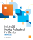 ESRI Arcgis Desktop Professional Certification Study Guide Cover Image