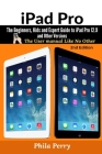 iPad Pro: The Beginners, Kids and Expert Guide to iPad Pro 12.9 and Other Versions Cover Image