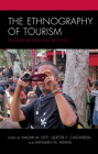 The Ethnography of Tourism: Edward Bruner and Beyond (Anthropology of Tourism: Heritage) Cover Image