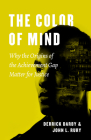 The Color of Mind: Why the Origins of the Achievement Gap Matter for Justice (History and Philosophy of Education Series) Cover Image