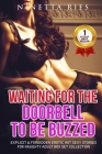 Waiting For The Doorbell To Be Buzzed: Explicit and Forbidden Erotic Hot Sexy Stories for Naughty Adult Box Set Collection Cover Image