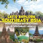 Let's Explore Southeast Asia (Most Famous Attractions in Southeast Asia) Cover Image