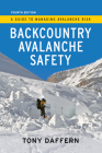 Backcountry Avalanche Safety - 4th Edition: A Guide to Managing Avalanche Risk Cover Image