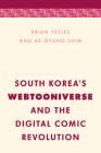 South Korea's Webtooniverse and the Digital Comic Revolution (Media) Cover Image