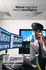 Manual Seguridad Medios tecnicologicos: Manual Seguridad Electronica Cover Image