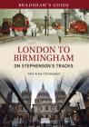 Bradshaw's Guide London to Birmingham: On Stephenson's Tracks - Volume 9 Cover Image