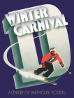 Winter Carnival: A Century of Dartmouth Posters Cover Image