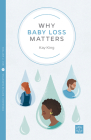 Why Baby Loss Matters Cover Image