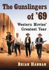 The Gunslingers of '69: Western Movies' Greatest Year Cover Image