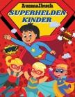 Ausmalbuch Superhelden Kinder: Malbuch für Kinder mit beliebten Superhelden Superhelden Kinder Malbuch mit bezaubernden Illustrationen für Jungen Mäd Cover Image