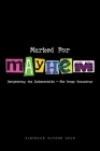 Marked For Mayhem: Deciphering the Indiscernible - The Crazy Conundrum Cover Image