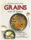 Grains: 150 Recipes for Every Appetite Cover Image