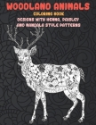 Woodland Animals - Coloring Book - Designs with Henna, Paisley and Mandala Style Patterns Cover Image