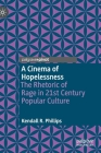 A Cinema of Hopelessness: The Rhetoric of Rage in 21st Century Popular Culture Cover Image
