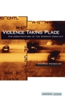 Violence Taking Place: The Architecture of the Kosovo Conflict (Cultural Memory in the Present) Cover Image
