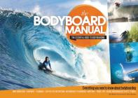 The Bodyboard Manual: The Essential Guide to Bodyboarding Cover Image