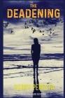The Deadening: Olivia Callahan Suspense Cover Image