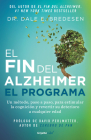 El fin del alzheimer. El programa / The End of Alzheimer's Program: The First Protocol to Enhance Cognition and Reverse Decline at Any Age Cover Image