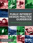 Public Interest Design Practice Guidebook: Seed Methodology, Case Studies, and Critical Issues (Public Interest Design Guidebooks) Cover Image