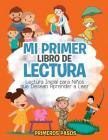 Mi Primer Libro de Lectura: Lectura Inicial para Niños que Desean Aprender a Leer Cover Image