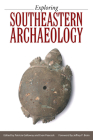 Exploring Southeastern Archaeology Cover Image
