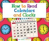 How to Read Calendars and Clocks (Understanding the Basics) Cover Image