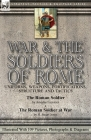 War & the Soldiers of Rome: Uniforms, Weapons, Fortifications, Structure and Tactics-The Roman Soldier by Amédée Forestier & The Roman Soldier at Cover Image