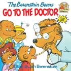 The Berenstain Bears Go to the Doctor (First Time Books(R)) Cover Image
