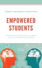Empowered Students: Educating Flexible Minds for a Flexible Future Cover Image