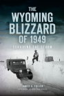 The Wyoming Blizzard of 1949: Surviving the Storm Cover Image