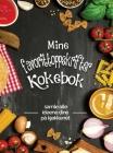 Mine favorittoppskrifter kokebok -: Samle alle ideene dine på kjøkkenet; Flott gave til enhver matlagingselsker. Gjør et godt inntrykk med venner! Cover Image