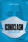 Iconoclasm: A Survival Guide for the Post-Pandemic Economy Cover Image