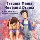 Trauma Mama Husband Drama Cover Image