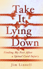 Take It Lying Down: Finding My Feet After a Spinal Cord Injury Cover Image