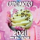 Cupcakes! 2021 Mini Wall Calendar Cover Image