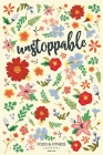Unstoppable Food & Fitness Journal - Made In USA: Meal Planner + Exercise Journal for Weight Loss & Diet Plans Cover Image