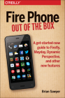 Fire Phone: Out of the Box: A Get-Started-Now Guide to Firefly, Mayday, Dynamic Perspective, and Other New Features Cover Image