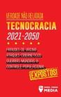 Verdade não Relatada: Technocracia 2030 - 2050: Fraudes de Vacina, Ataques Cibernéticos, Guerras Mundiais e Controle Populacional; Expostos! Cover Image