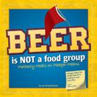 Beer Is Not a Food Group: Motherly Meals on Meager Means Cover Image