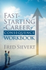 Fast Starting a Career of Consequence: Workbook Cover Image