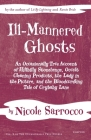 Ill-Mannered Ghosts: An Occasionally True Account of Hillbilly Stonehenge, Occult Cleaning Products, the Lady in the Picture, and the Blood Cover Image