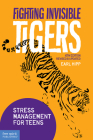 Fighting Invisible Tigers: Stress Management for Teens Cover Image