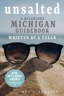 Unsalted: A Hilarious Michigan Guidebook Written by a Texan Cover Image