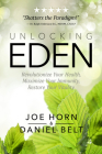 Unlocking Eden: Revolutionize Your Health, Maximize Your Immunity, Restore Your Vitality Cover Image