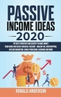 Passive Income Ideas 2020: The Best Strategies and Secrets to Make Money From Home and Reach Financial Freedom - Amazon FBA, Dropshipping, Affili Cover Image