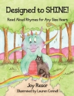 Designed to SHINE!: Read Aloud Rhymes for Any Size Heart Cover Image