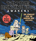 Tom the Dancing Bug Awakens: The Complete Tom the Dancing Bug 2012 - 2015 Cover Image
