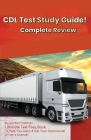 CDL Test Study Guide!: Ultimate Test Prep Book to Help You Learn & Get Your Commercial Driver's License: Complete Review Study Guide Cover Image